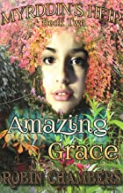 Amazing Grace (Myrddin's Heir Book 2)