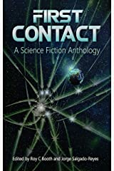 First Contact: A Science Fiction Anthology Kindle Edition