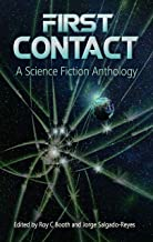 First Contact: A Science Fiction Anthology