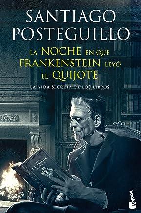 LA NOCHE EN QUE FRANKENSTEIN LEYO EL QUIJOTE (Spanish Edition)