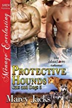 Protective Hounds [Cats and Dogs 5] (Siren Publishing Menage Everlasting ManLove)