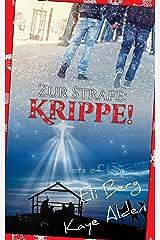 Zur Strafe: Krippe! (Lots of Love 1) Kindle Ausgabe