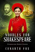 Noodles for Shakespeare: Pygmalion Down Under
