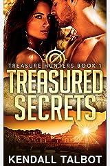 Treasured Secrets: Action-packed romantic suspense (Treasure Hunters Book 1) Kindle Edition