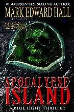 Apocalypse Island: A Thriller (Blue Light Series Book 1)