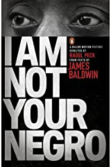 I Am Not Your Negro Kindle Edition