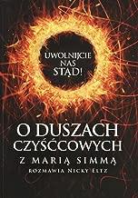 Uwolnijcie nas stad O duszach czysccowych z Maria Simma rozmawia Nicky Eltz (Polish Edition)