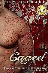 Caged: Love and Treachery on the High Seas (Baal's Heart Book 1) Kindle Edition