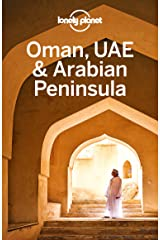 Lonely Planet Oman, UAE & Arabian Peninsula (Travel Guide) Kindle Edition