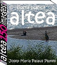 Costa Blanca: Altea (150 imatges) (Catalan Edition)