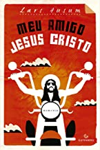 Meu amigo Jesus Cristo (Portuguese Edition)