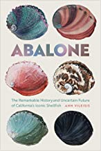 Abalone: The Remarkable History and Uncertain Future of California's Iconic Shellfish