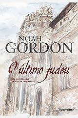 O último judeu: Uma história de terror na Inquisição eBook Kindle