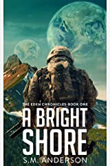 A Bright Shore: The Eden Chronicles-Book One Kindle Edition