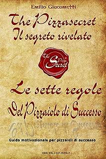 Le Sette regole del Pizzaiolo Di Successo: Il segreto rivelato (The Pizzasecret Vol. 2) (Italian Edition)