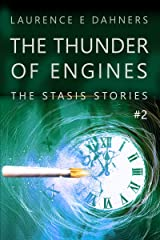 The Thunder of Engines (The Stasis Stories #2) Kindle Edition