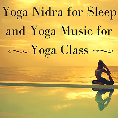 Yoga Nidra for Sleep and Yoga Music for Yoga Class by ...