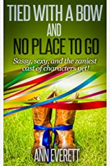 Tied With a Bow and No Place to Go (Tizzy/Ridge Trilogy Book 3) Kindle Edition