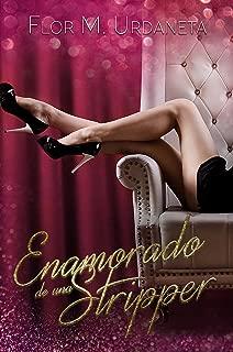 Enamorado de una stripper (Spanish Edition)