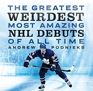The Greatest, Weirdest, Most Amazing NHL Debuts of All Time