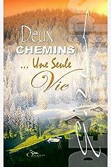 Deux CHEMINS ... Une Seule Vie: Une Romance Feel Good contemporaine où la quête de soi est au centre de l'histoire. Format Kindle