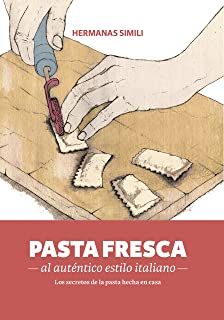 Pasta fresca al auténtico estilo italiano: Los secreto de