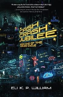 Cash Crash Jubilee (Jubilee Cycle Book 1)