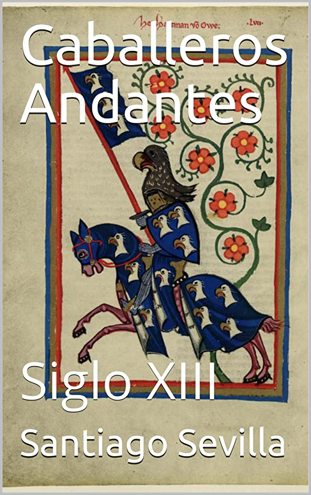ドリンク傷跡石Caballeros Andantes: Siglo XIII (Spanish Edition)