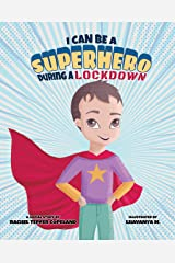 I Can Be A Superhero During A Lockdown (Super Safety Series Book 1) Kindle Edition