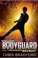 Bodyguard: Recruit (Book 1) Kindle Edition