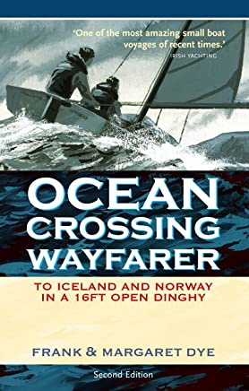 Ocean Crossing Wayfarer: To Iceland and Norway in a 16ft Open Dinghy