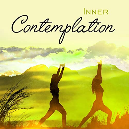 Inner Contemplation - New Age Music, Be Mindful, Deep ...