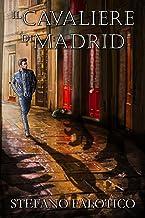 Il cavaliere di Madrid (Italian Edition)