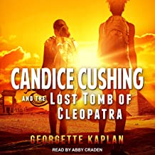 Candice Cushing and the Lost Tomb of Cleopatra: Cushing-Nevada Chronicles, Book 2