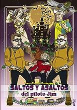 Saltos y asaltos: Aventuras espacio-temporales (Aventuras del piloto Jim nº 2) (Spanish Edition)