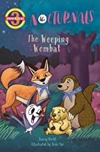 The Weeping Wombat: The Nocturnals (Grow & Read Early Reader, Level 3)