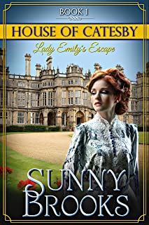 Lady Emily's Escape: Clean Historical Regency Romance (House of Catesby Book 1)