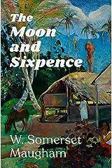 The Moon and Sixpence Kindle Edition