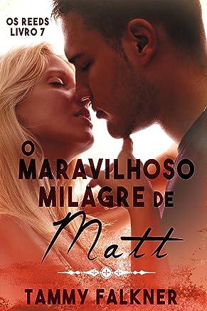 O maravilhoso milagre de Matt (Os irmãos Reed Livro 7) (Portuguese Edition)