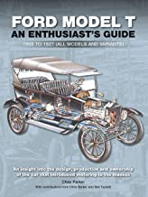 Ford Model T: An Enthusiast's Guide 1908 to 1927 (all models and variants)