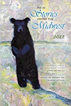 New Stories from the Midwest: 2012 (Break Away Books)