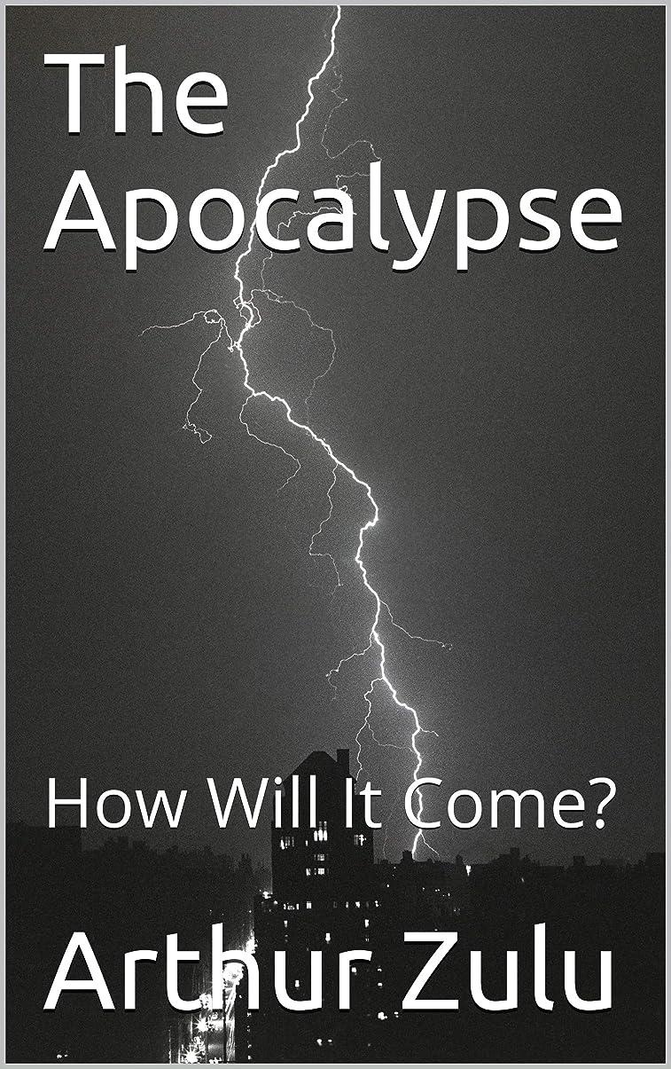 マークシリーズそっとThe Apocalypse: How Will It Come? (English Edition)