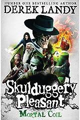 Mortal Coil (Skulduggery Pleasant, Book 5) (Skulduggery Pleasant series) Kindle Edition
