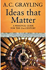 Ideas That Matter: A Personal Guide for the 21st Century Kindle Edition
