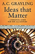 Ideas That Matter: A Personal Guide for the 21st Century