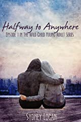 Halfway to Anywhere (Wild Child Book 1) Kindle Edition