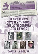 A Gay Man's Odyssey Through The 20th Century And Beyond