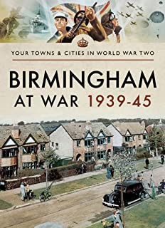 Birmingham at War, 1939–45 (Your Towns & Cities in World War Two)
