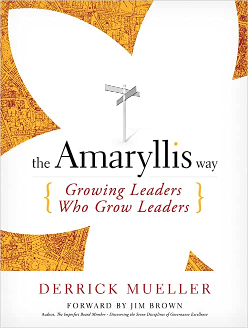 The Amaryllis Way-Growing Leaders Who Grow Leaders (English Edition)
