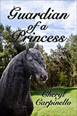 Guardian of a Princess & Other Shorts Kindle Edition